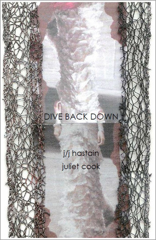 Dive Back Down by Juliet Cook