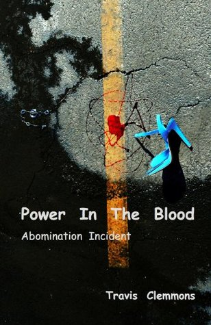Power In The Blood: Abomination Incident