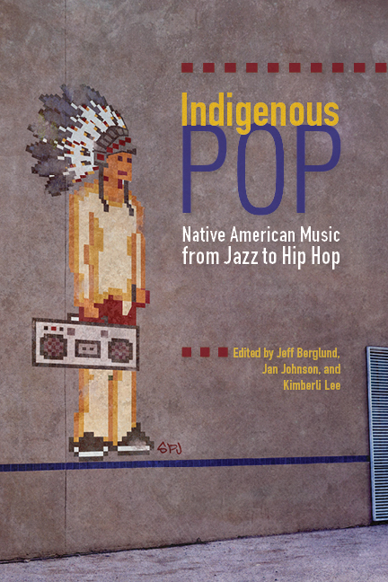 Indigenous Pop Native American Music from Jazz to Hip Hop