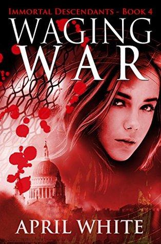 Waging War (The Immortal Descendants, #4)