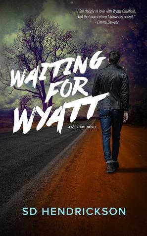 Waiting for Wyatt by S.D. Hendrickson