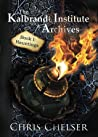 The Kalbrandt Institute Archives: Book I: Hauntings