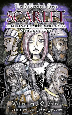Scarlet the Kindhearted Princess (The Balderdash Saga - A Short Story)