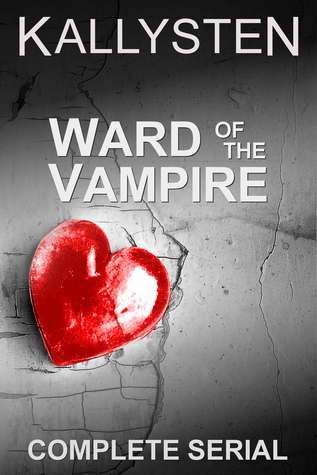 Ward of the Vampire: Complete Serial