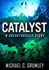 Catalyst (Breakthrough, #3)