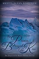 The Prince, a Betrayal, & a Kiss