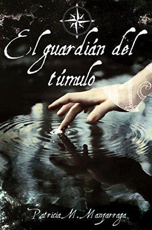 El guardián del túmulo (El Orbe Dorado nº 1) Patricia M. Manzarraga