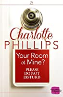 Your Room Or Mine? (Do Not Disturb #1)