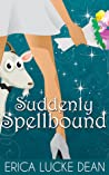 Suddenly Spellbound (Ivie McKie, #2)