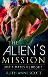 The Alien's Mission (Uoria Mates II,  #1)