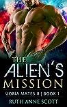 The Alien's Mission (Uoria Mates II,  #1)