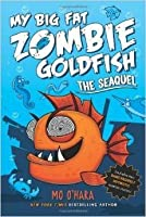 My Big Fat Zombie Goldfish: The Sea-quel (My Big Fat Zombie Goldfish #2)