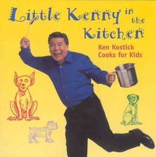 Little Kenny In The Kitchen Ken Kostick Cooks For Kids By Ken Kostick