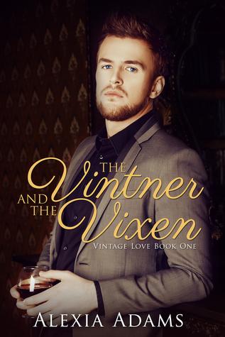 The Vintner and The Vixen (Vintage Love, #1)