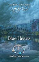 Blue Hearts #2 (The Story of Us: Into the Blue)