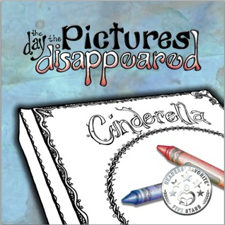 The Day the Pictures Disappeared: Cinderella