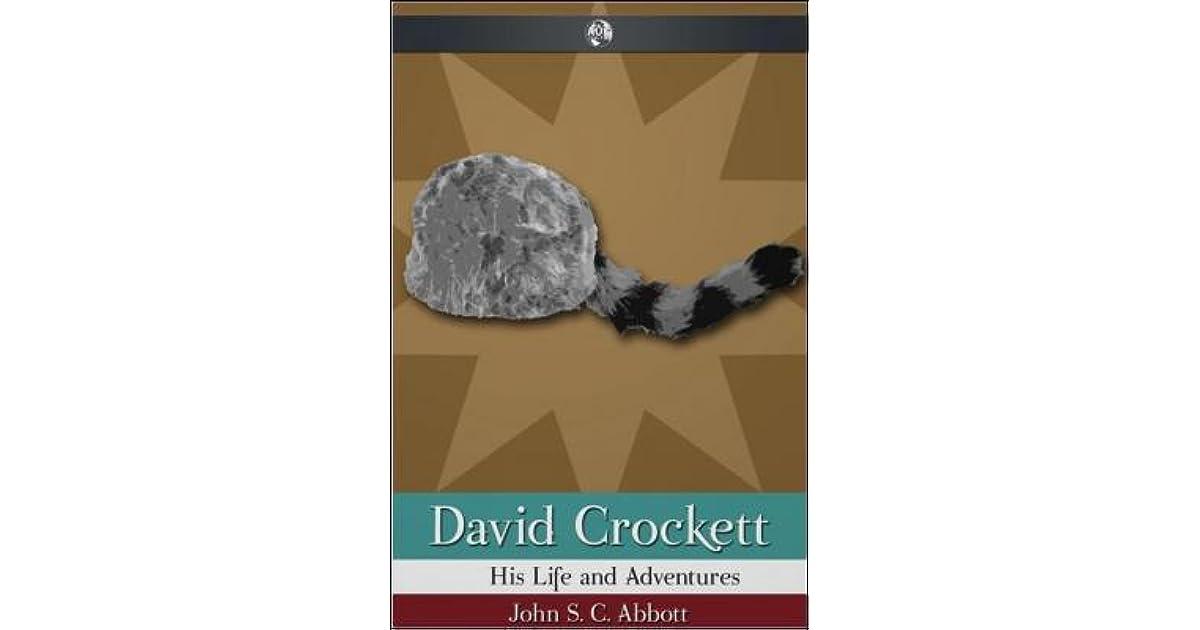 David Crockett His Life And Adventures By John Sc Abbott