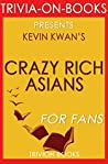 Crazy Rich Asians: By Kevin Kwan (Trivia-On-Books)