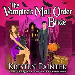 The Vampire's Mail Order Bride by Kristen Painter