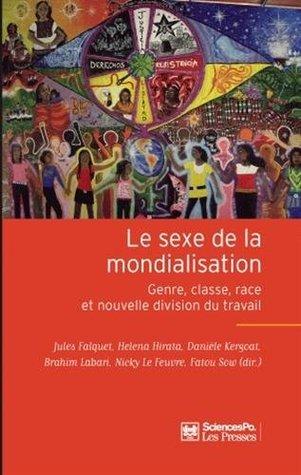 Le sexe de la mondialisation: Genre, classe, race et nouvelle division du travail