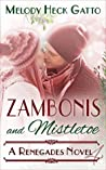 Zambonis and Mistletoe (The Renegades #4)