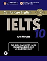 Cambridge IELTS 10 Student's Book with Answers with Audio: Authentic Examination Papers from Cambridge English Language Assessment