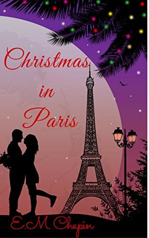 Christmas in Paris: A Christmas Novella