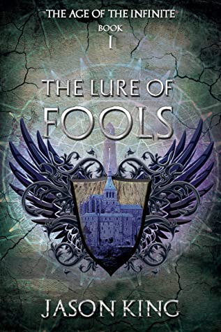 The Lure of Fools (The Age of the Infinite, #1)