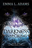 Darkness Watching (Darkworld, #1)
