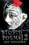 Stupid Poems 12