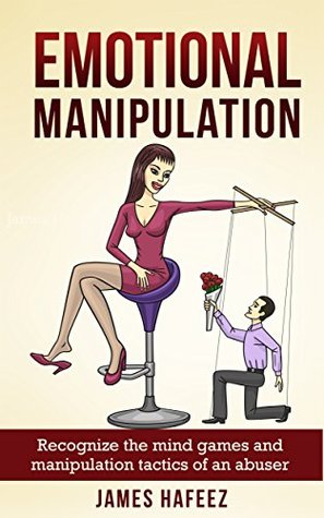 Emotional Manipulation: Recognize the Mind Games and