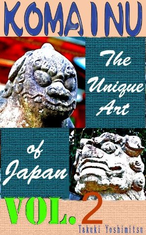KOMAINU -The Unique Art of Japan- Vol.2