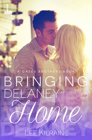 Bringing Delaney Home (Cates Brothers #1)
