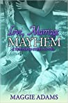 Love, Marriage & Mayhem (Tempered Steel #4)
