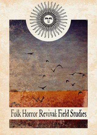 Folk Horror Revival: Field Studies