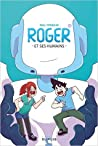 Roger et ses humains, tome 1 by Cyprien Iov