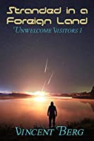 Stranded in a Foreign Land (Unwelcome Visitors, #1)