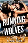 Running with Wolves (Shifter Country Wolves, #1)