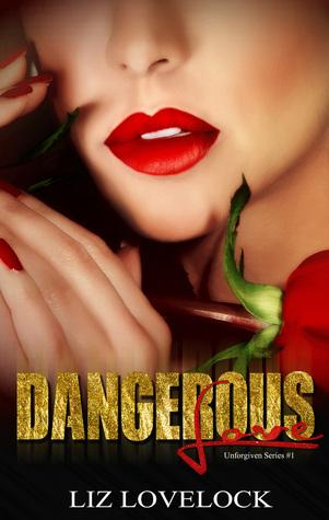 Dangerous Love (Unforgiven Series, #1)
