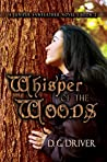Whisper of the Woods by D.G. Driver