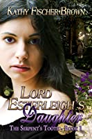 Lord Esterleigh's Daughter