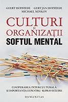 Culturi şi organizaţii: softul mental: cooperarea interculturală şi importanţa ei pentru supravieţuire