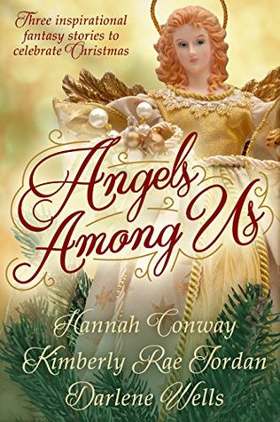 Angels Among Us: Inspirational Fantasy Stories to Celebrate Christmas