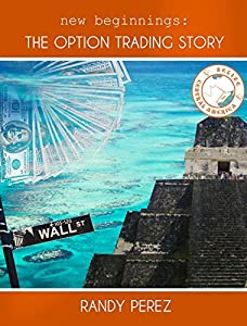 New Beginnings: The Option Trading Story