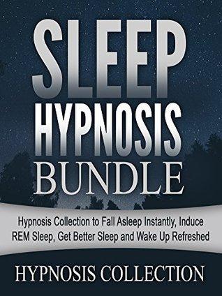 Sleep Hypnosis Bundle: Hypnosis Collection to Fall Asleep Instantly