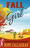 Fall Girl (The Garden Girls, #9)