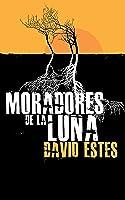 Moradores de la Luna (de la Saga los Moradores, #1)