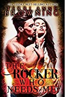 The Rocker That Needs Me (The Rocker, #3)