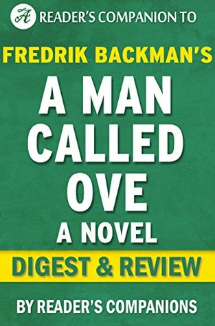 A Man Called Ove: A Novel By Fredrik Backman | Digest & Review