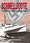 Schnellboote: A Complete Operational History